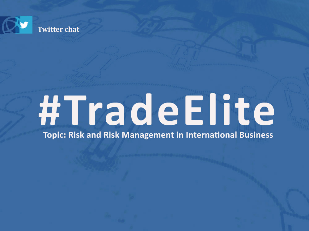 You're invited to the #TradeElite Twitter discussion on global trade: Risks and risk management